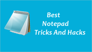 Cool Tricks that You can Do with Your Notepad(PC)!