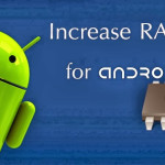 Increase your Android's RAM upto 4GB!