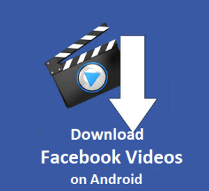 Download Facebook Videos on Android!