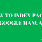 How To Index Pages To Google Manually